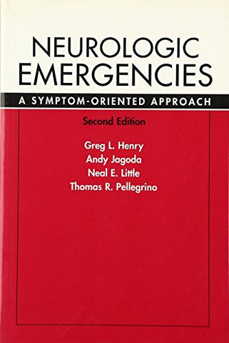 Neurologic Emergencies: A Symptom-Oriented Approach, 2/E