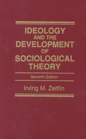 Ideology And The Development Of Sociological Theory- (Value Pack W/Mylab Search) (7Th Edition)