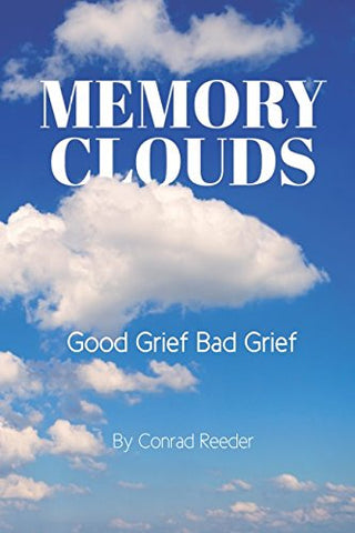 Memory Clouds: Good Grief Bad Grief