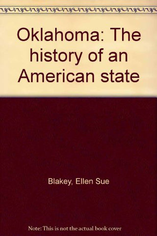 Oklahoma: The History Of An American State