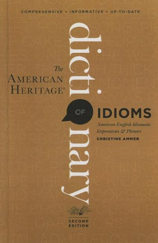The American Heritage Dictionary Of Idioms, 2Nd Edition (Turtleback School & Library Binding Edition)