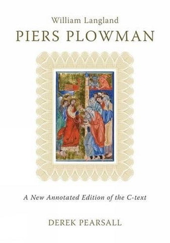 Piers Plowman: A New Annotated Edition Of The C-Text (Exeter Medieval Texts And Studies Lup)