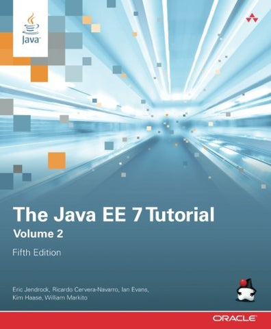 The Java Ee 7 Tutorial: Volume 2 (5Th Edition) (Java Series)