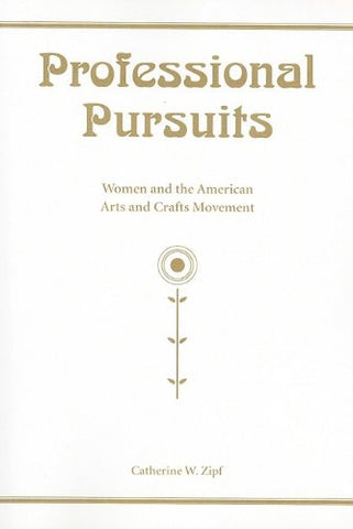 Professional Pursuits: Women And The American Arts And Crafts Movement