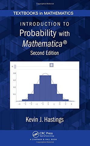 Introduction To Probability With Mathematica, Second Edition (Textbooks In Mathematics)