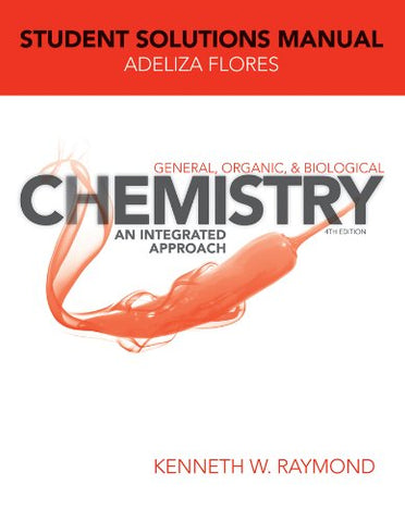 Student Solutions Manual To Accompany General Organic And Biological Chemistry, 4E