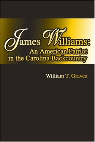 James Williams: An American Patriot In The Carolina Backcountry