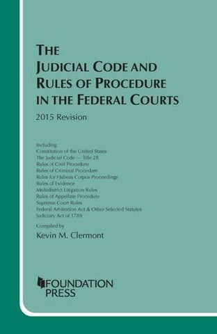 The Judicial Code And Rules Of Procedure In The Federal Courts: 2015 Revision (Selected Statutes)