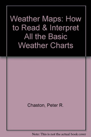 Weather Maps: How To Read & Interpret All The Basic Weather Charts