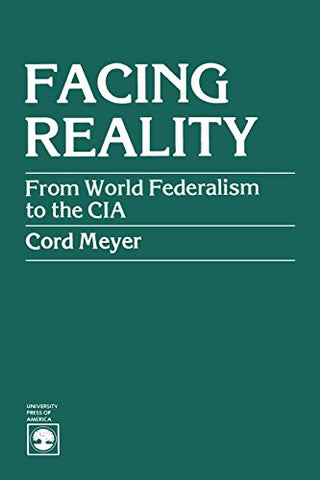 Facing Reality: From World Federalism To The Cia