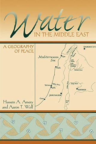 Water In The Middle East: A Geography Of Peace (Peter T. Flawn Series In Natural Resource Management And Con)