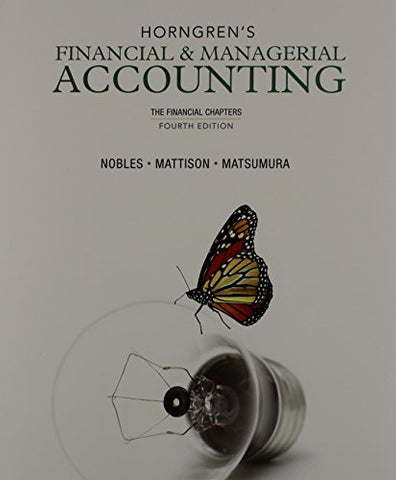 Horngren'S Financial & Managerial Accounting, The Financial Chapters And New Myaccountinglab With Pearson Etext -- Access Card Package (4Th Edition)