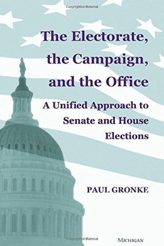 The Electorate, The Campaign, And The Office: A Unified Approach To Senate And House Elections