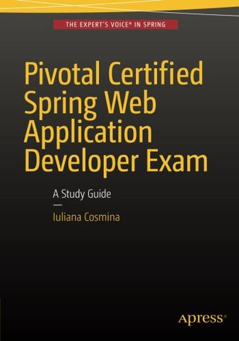 Pivotal Certified Spring Web Application Developer Exam: A Study Guide