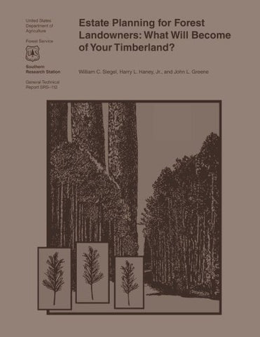 Estate Planning For Forest Landowners: What Will Become Of Your Timberland?