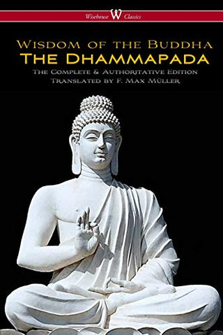 The Dhammapada (Wisehouse Classics - The Complete & Authoritative Edition)