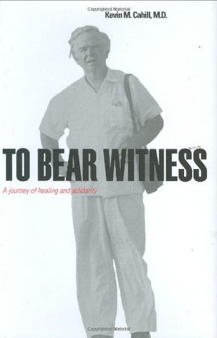 To Bear Witness: A Journey Of Healing And Solidarity (International Humanitarian Affairs)