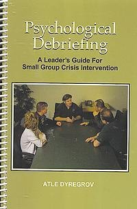 Psychological Debriefing: A Leader'S Guide For Small Group Crisis Intervention