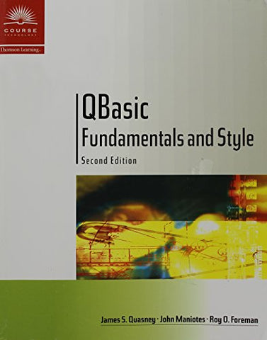 Qbasic Fundamentals And Style With An Introduction To Microsoft Visual Basic, Second Edition