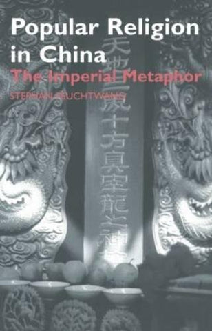 Popular Religion In China: The Imperial Metaphor