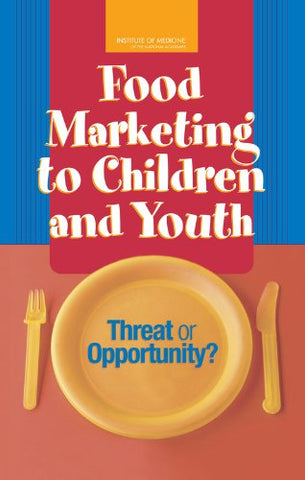 Food Marketing To Children And Youth: Threat Or Opportunity?