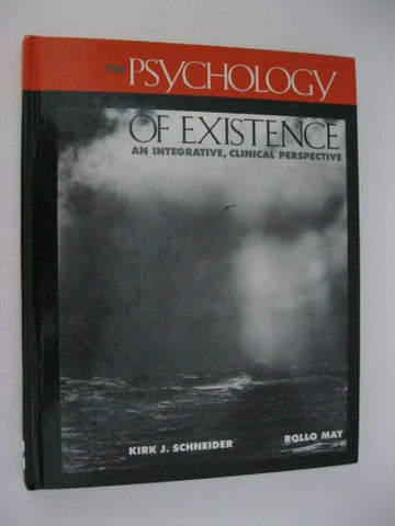 The Psychology Of Existence: An Integrative, Clinical Perspective