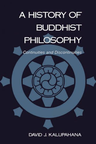 A History Of Buddhist Philosophy: Continuities And Discontinuities