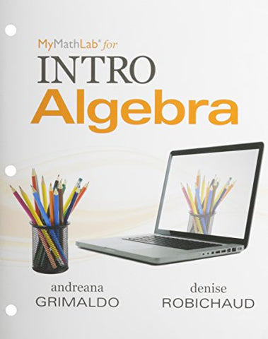 Worktext For Mylab Math For Intro Algebra
