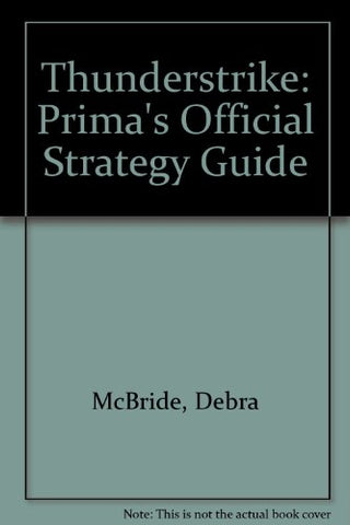 Thunderstrike: Operation Phoenix: Prima'S Official Strategy Guide