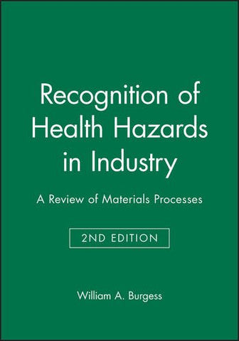Recognition Of Health Hazards In Industry: A Review Of Materials Processes, 2Nd Edition