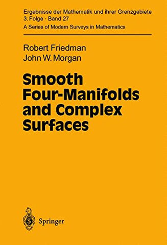 Smooth Four-Manifolds And Complex Surfaces (Ergebnisse Der Mathematik Und Ihrer Grenzgebiete. 3. Folge/A Series Of Modern Surveys In Mathematics)