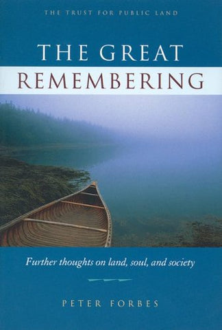 The Great Remembering: Further Thoughts On Land, Soul And Society