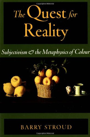 The Quest For Reality: Subjectivism & The Metaphysics Of Colour