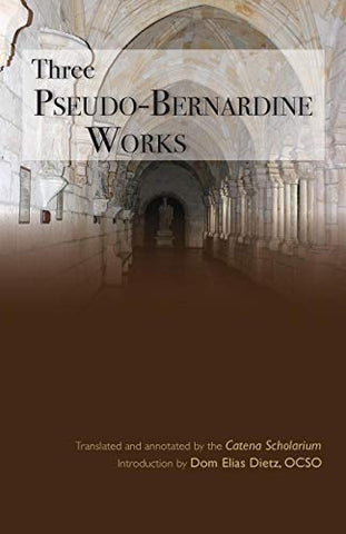 Three Pseudo-Bernardine Works (Cistercian Studies)