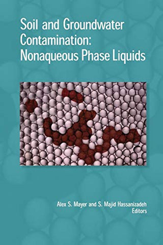 Soil And Groundwater Contamination: Nonaqueous Phase Liquids