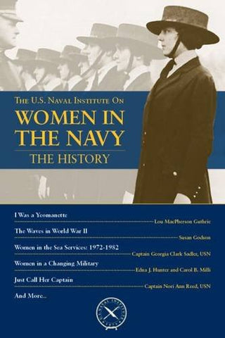The U.S. Naval Institute On Women In The Navy: The History (U.S. Naval Institute Chronicles)