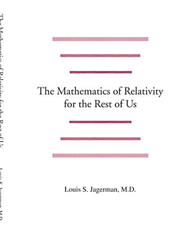 The Mathematics Of Relativity For The Rest Of Us