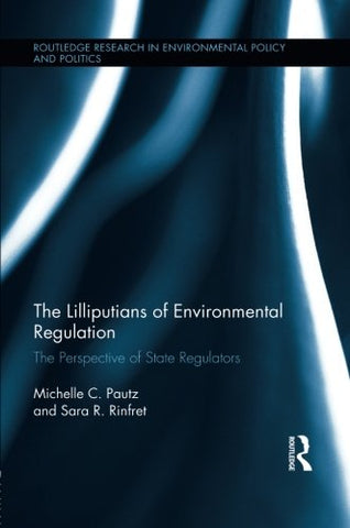 The Lilliputians Of Environmental Regulation: The Perspective Of State Regulators
