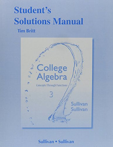 Student'S Solutions Manual (Valuepack) For College Algebra: Concepts Through Functions