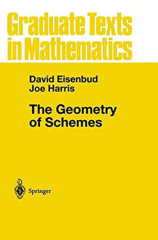 The Geometry Of Schemes (Graduate Texts In Mathematics) (V. 197)