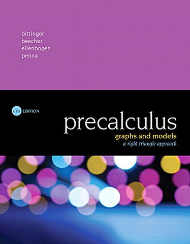 Precalculus: Graphs And Models, A Right Triangle Approach (6Th Edition)