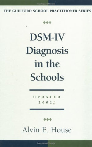 Dsm-Iv Diagnosis In The Schools, Revised Edition (The Guilford School Practitioner Series)