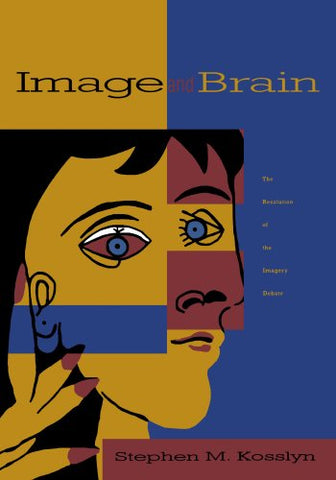 Image And Brain: The Resolution Of The Imagery Debate