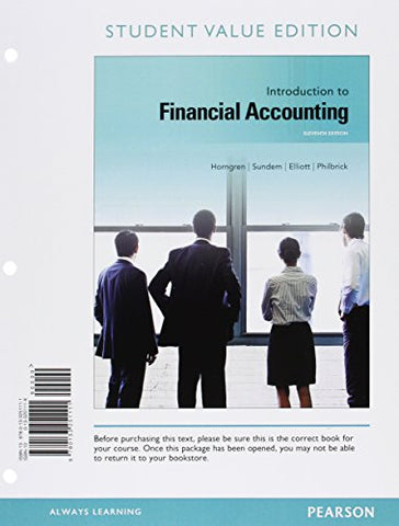 Introduction To Financial Accounting, Student Value Edition (11Th Edition)