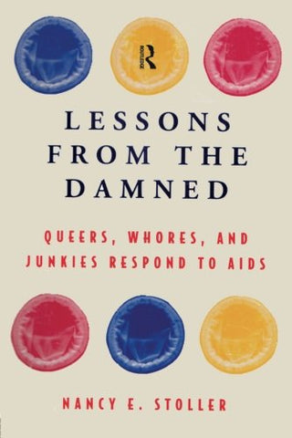 Lessons From The Damned: Queers, Whores And Junkies Respond To Aids
