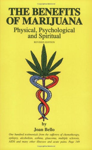 The Benefits Of Marijuana : Physical, Psychological & Spiritual