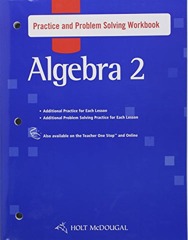 Holt Mcdougal Algebra 2: Practice And Problem Solving Workbook
