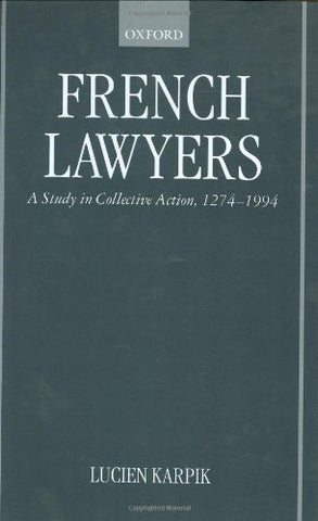 French Lawyers: A Study In Collective Action, 1274-1994