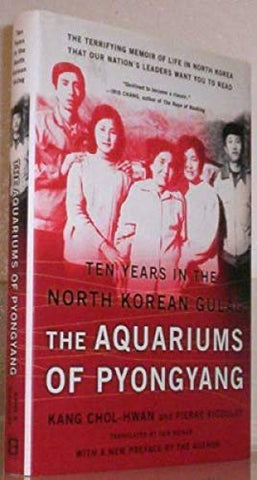 The Aquariums Of Pyongyang: Ten Years In The North Korean Gulag