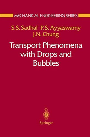 Transport Phenomena With Drops And Bubbles (Mechanical Engineering Series)